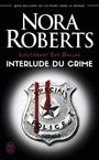 Couverture du livre Lieutenant Eve Dallas (Tome 12.5) - Interlude du crime - ROBERTS NORA - 9782290130032