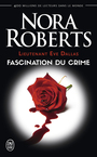 Couverture du livre Lieutenant Eve Dallas (Tome 13) - Fascination du crime - ROBERTS NORA - 9782290139066