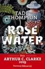 Book cover: Rosewater - Thompson Tade - 9782290174197