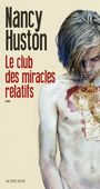 Book cover: Club des miracles relatifs (Le) - HUSTON NANCY - 9782330060695