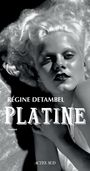 Book cover: Platine - Detambel Régine - 9782330104139