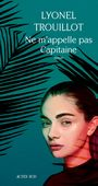 Book cover: Ne m'appelle pas Capitaine - TROUILLOT LYONEL - 9782330108755