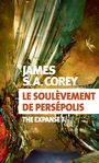 Couverture du livre The expanse 7 Le soulèvement de Persépolis - Corey James S.A. - 9782330128456