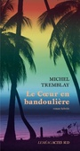 Book cover: Coeur en bandoulière (Le) - TREMBLAY MICHEL - 9782330131883