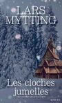 Book cover: Cloches jumelles (Les) - Mytting Lars - 9782330136970