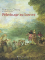 Book cover: Pelerinage au louvre - CHENG FRANCOIS - 9782350311814