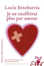 Book cover: Je ne souffrirai plus par amour - ETXEBARRIA LUCIA - 9782350870724