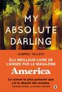 Couverture du livre My absolute darling - Tallent Gabriel - 9782351781685