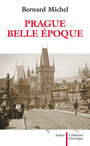 Book cover: Prague belle epoque - MICHEL BERNARD - 9782700723632