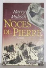 Book cover: Noces de pierre - MULISCH HARRY - 9782702113264