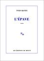 Book cover: L'epave - RAVEY YVES - 9782707319661