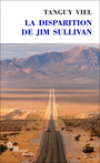 Book cover: Disparition de Jim Sullivan (La) - VIEL TANGUY - 9782707343239
