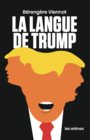 Book cover: Langue de Trump (La) - Viennot Bérengère - 9782711200115
