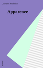 Book cover: Apparence - BOULERICE JACQUES - 9782714419415
