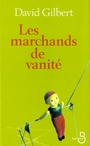 Couverture du livre Les marchands de vanite - GILBERT DAVID - 9782714440860