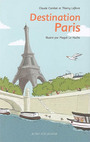 Book cover: Destination paris - COMBET CLAUDE & THIERRY LEFEVR - 9782742760657