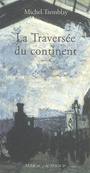 Couverture du livre Traversee du continent (La) - TREMBLAY MICHEL - 9782742773107