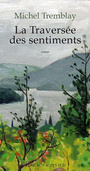 Couverture du livre Traversee des sentiments (La) - TREMBLAY MICHEL - 9782742788903