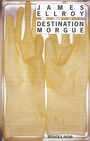 Couverture du livre Destination morgue - ELLROY JAMES - 9782743614997