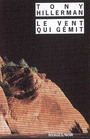 Book cover: Le vent qui gemit - HILLERMAN TONY - 9782743615154