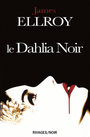 Book cover: Le dahlia noir - ELLROY JAMES - 9782743615871