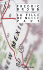 Couverture du livre Fille de nulle part (La) - BROWN FREDRIC - 9782743618544