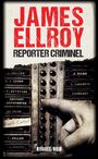 Couverture du livre Reporter criminel - ELLROY JAMES - 9782743645144