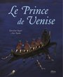 Book cover: Le prince de venise - NOGUES JEAN-COME ET ROMBY ANNE - 9782745908056