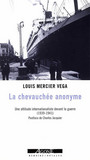 Book cover: Chevauchee anonyme (La) - MERCIER VEGA LOUIS - 9782748900552