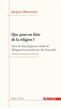 Couverture du livre Que peut-on faire de la religion ? - BOUVERESSE JACQUES - 9782748901368