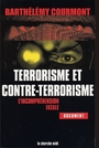 Couverture du livre Terrorisme et contre-terrorisme incomprehension fatale - COURMONT BARTHELEMY - 9782749100678
