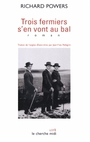 Book cover: Trois fermiers s'en vont au bal - POWERS RICHARD - 9782749102276