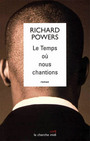 Book cover: Le temps ou nous chantions - POWERS RICHARD - 9782749104898