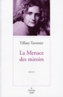 Book cover: La menace des miroirs - TAVERNIER TIFFANY - 9782749107165