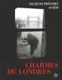 Book cover: Charmes de Londres - Prévert Jacques & Izis - 9782749111353