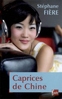 Book cover: Caprices de Chine - FIERE STEPHANE - 9782752604804