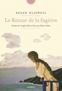 Book cover: Retour de la fugitive (Le) - Glaspell Susan - 9782752910929