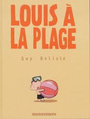 Book cover: Louis à la plage - DELISLE GUY - 9782756014586