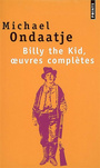 Couverture du livre Billy the Kid, oeuvres complètes - ONDAATJE MICHAEL - 9782757805275