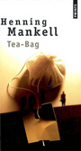 Couverture du livre Tea-bag - MANKELL HENNING - 9782757808009