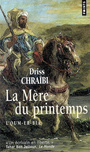 Book cover: Mère du printemps (La) L'Oum-er-Bia - CHRAIBI DRISS - 9782757810408