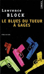 Couverture du livre Blues du tueur à gages (Le) - BLOCK LAWRENCE - 9782757810781