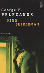 Couverture du livre King Suckerman - PELECANOS GEORGE P. - 9782757813744