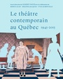 Book cover: Théâtre contemporain au Québec (Le) 1945-2015 - David Gilbert (dir.) - 9782760642522