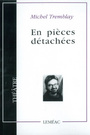 Couverture du livre En pieces detachees - TREMBLAY MICHEL - 9782760903494