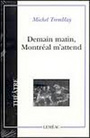 Couverture du livre Demain matin, Montreal m'attend - TREMBLAY MICHEL - 9782760903548
