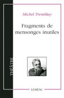Couverture du livre Fragments de mensonges inutiles - TREMBLAY MICHEL - 9782760904101