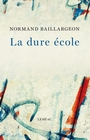 Book cover: Dure école (La) - BAILLARGEON NORMAND - 9782760912267