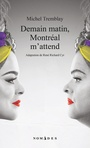 Book cover: Demain matin, Montréal m'attend - TREMBLAY MICHEL - 9782760936591