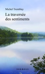 Book cover: Traversée des sentiments (La) - TREMBLAY MICHEL - 9782760936638